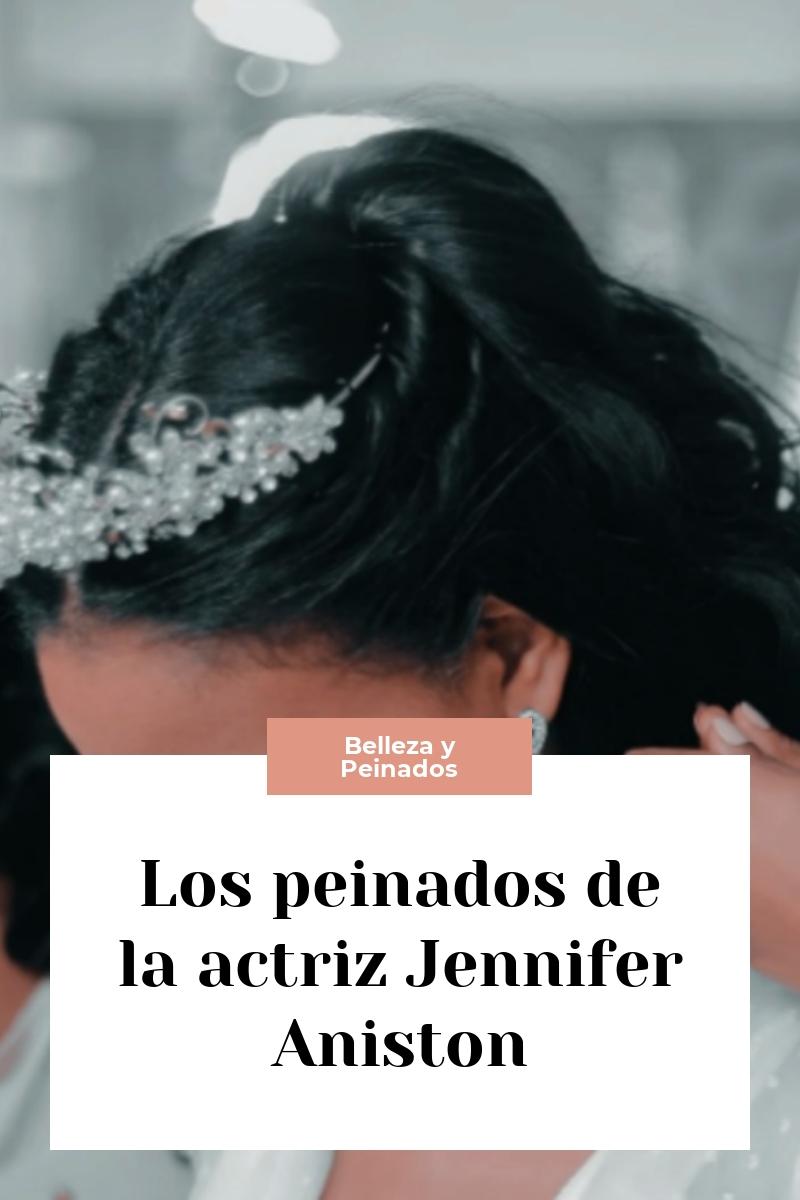 Los peinados de la actriz Jennifer Aniston