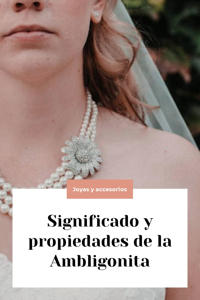 Significado y propiedades de la Ambligonita