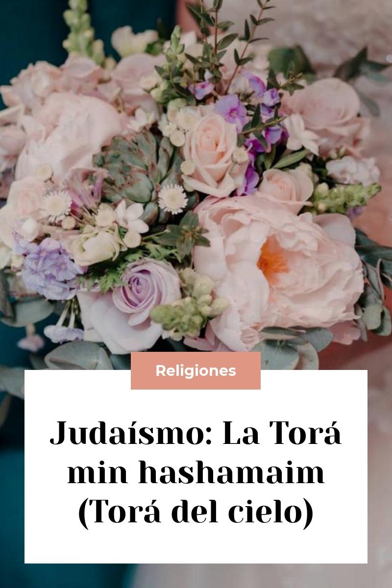 Judaísmo: La Torá min hashamaim (Torá del cielo)