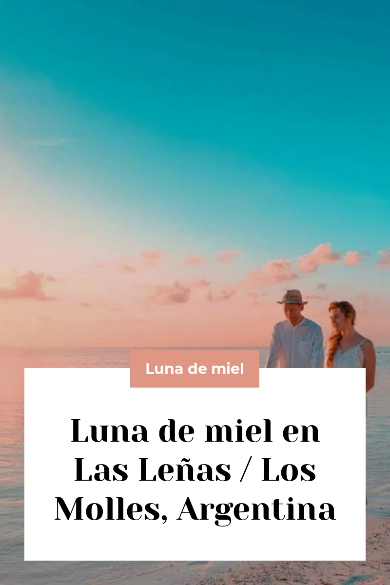 Luna de miel en Las Leñas / Los Molles, Argentina
