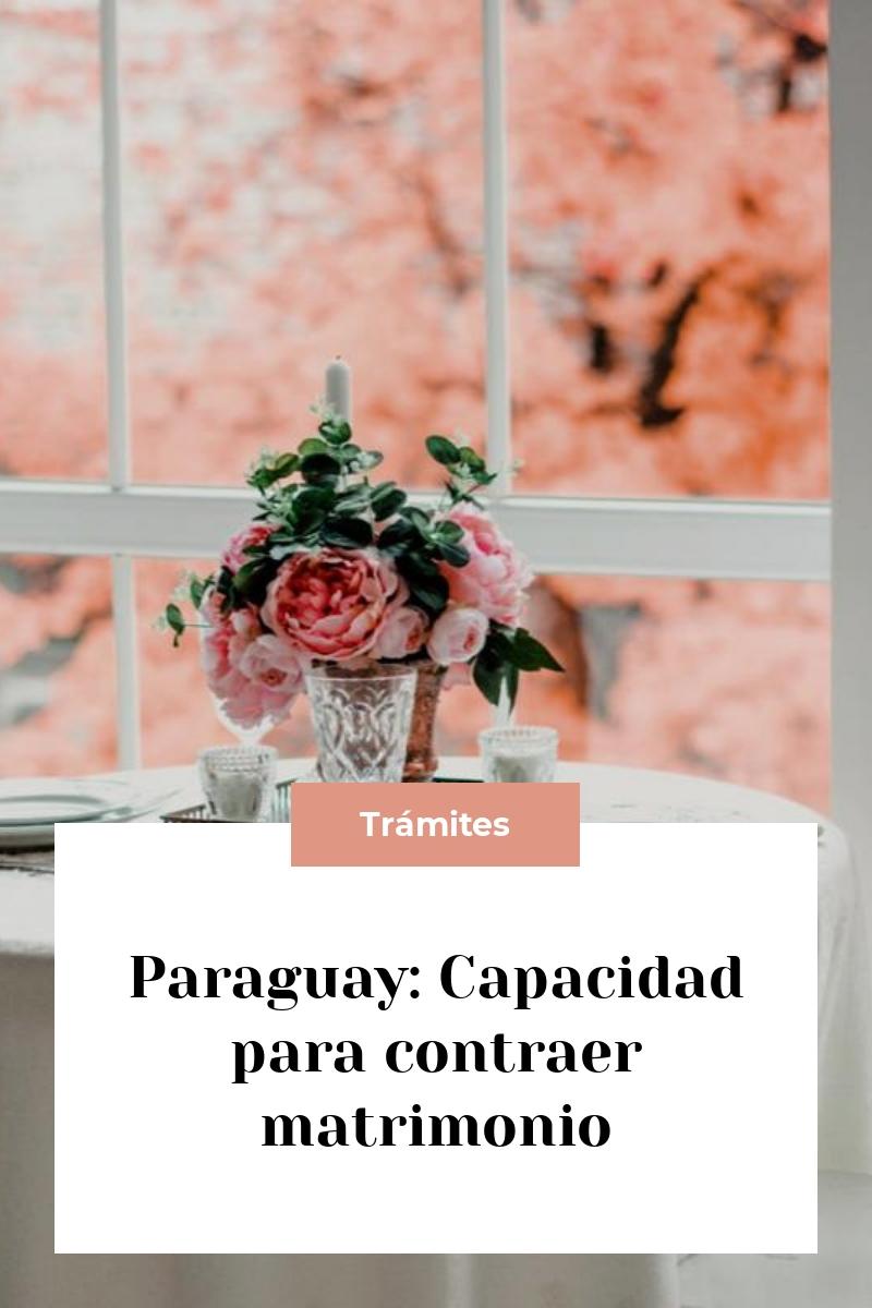 Paraguay: Capacidad para contraer matrimonio