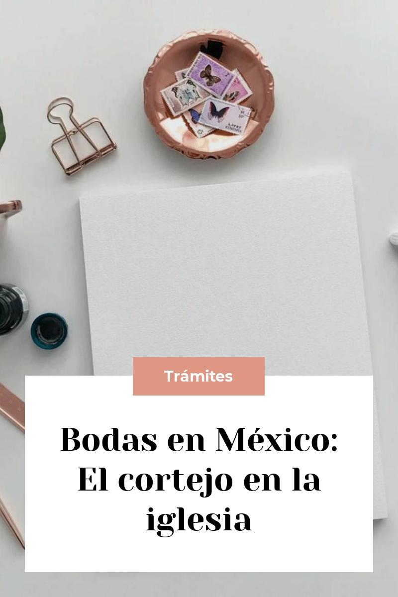 Bodas en México: El cortejo en la iglesia