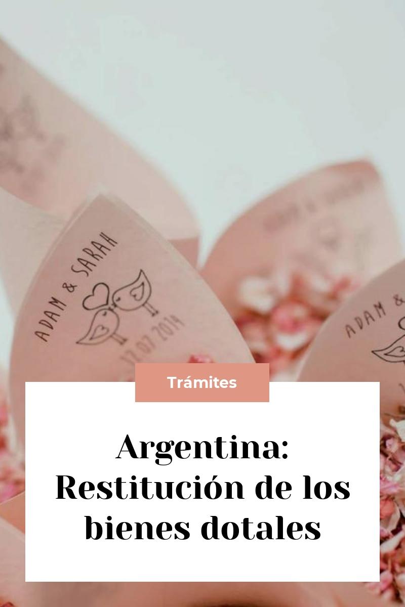 Argentina: Restitución de los bienes dotales
