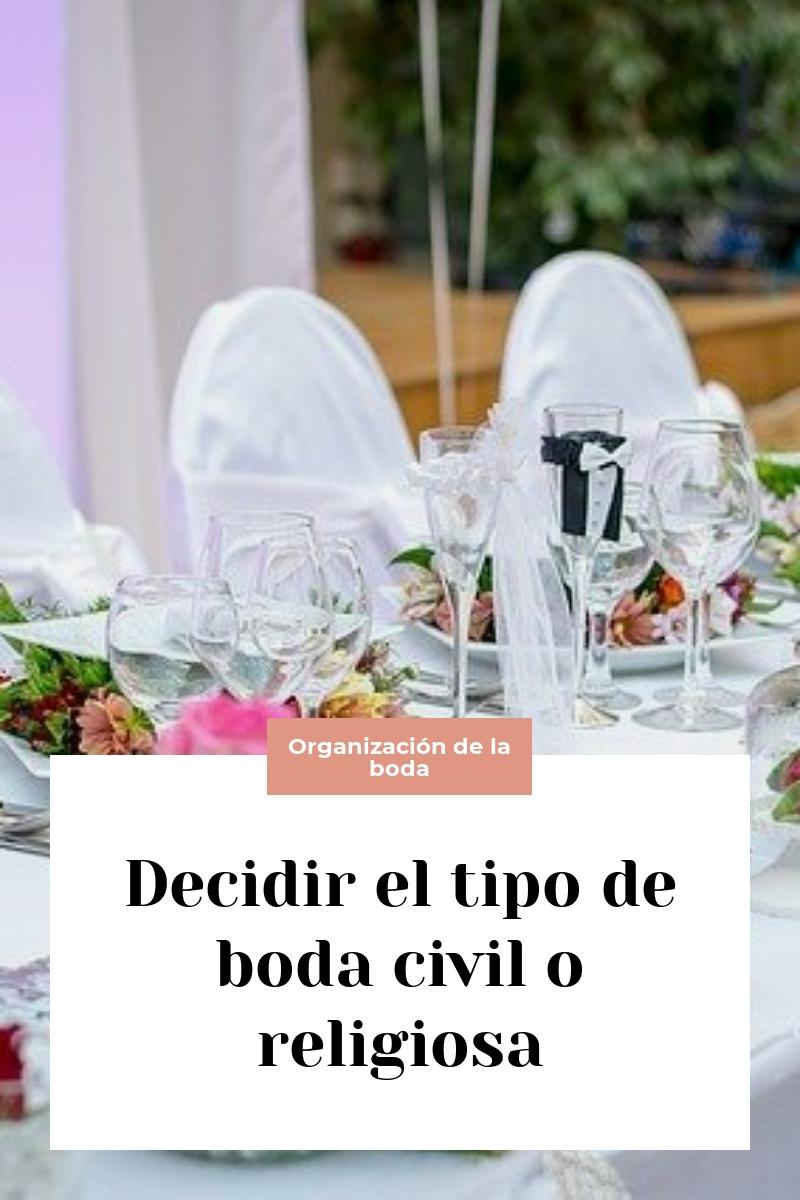 Decidir el tipo de boda civil o religiosa