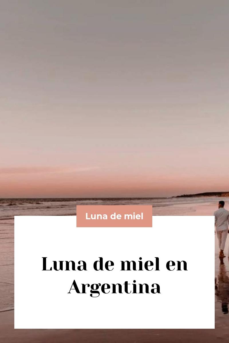 Luna de miel en Argentina
