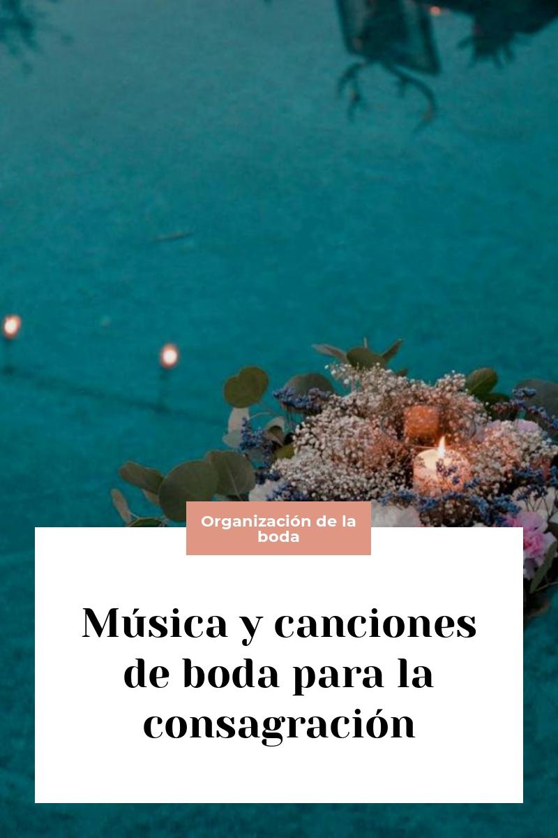 Música y canciones de boda para la consagración