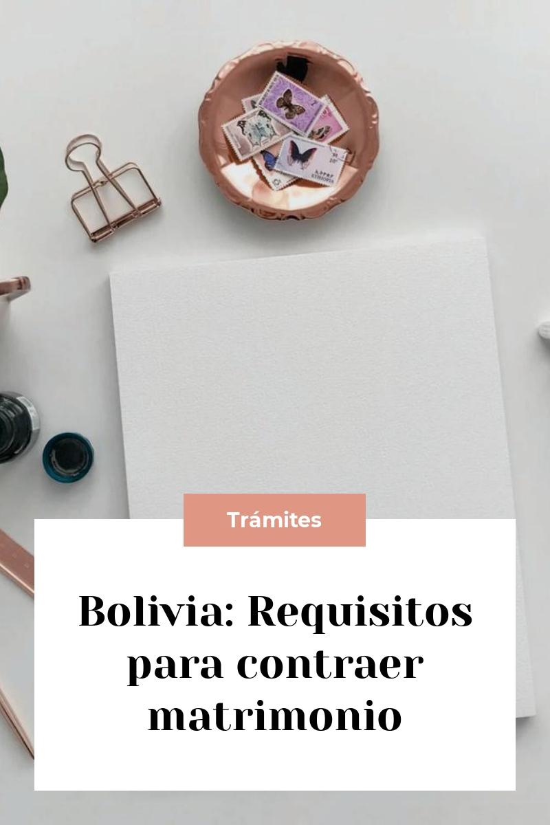 Bolivia: Requisitos para contraer matrimonio