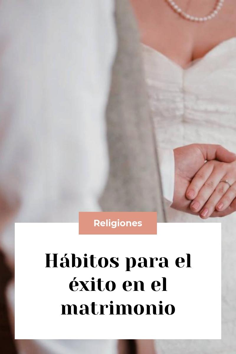 Hábitos para el éxito en el matrimonio