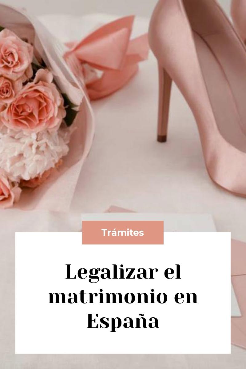 Legalizar el matrimonio en España
