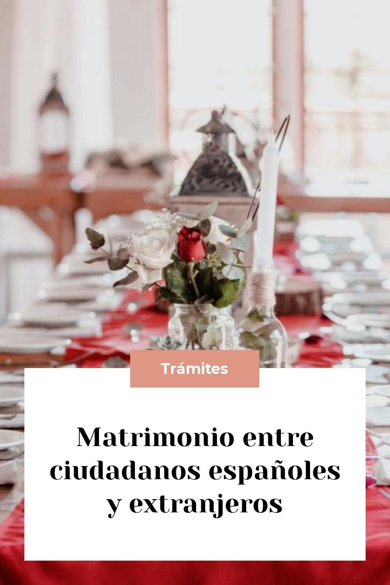 Matrimonio entre ciudadanos españoles y extranjeros