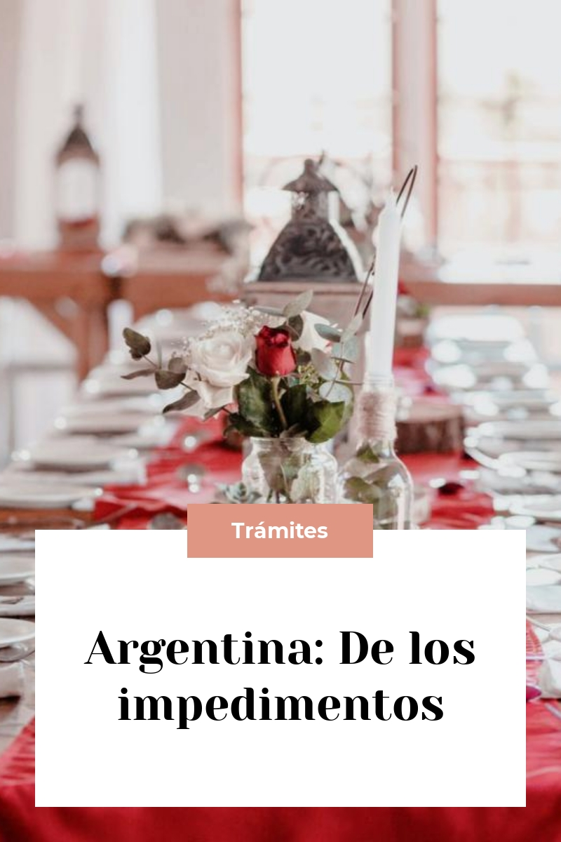 Argentina: De los impedimentos