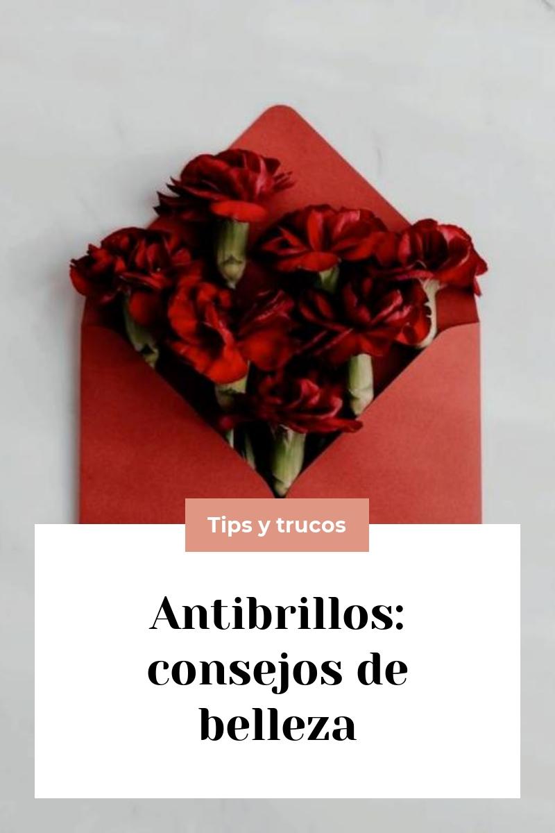 Antibrillos: consejos de belleza