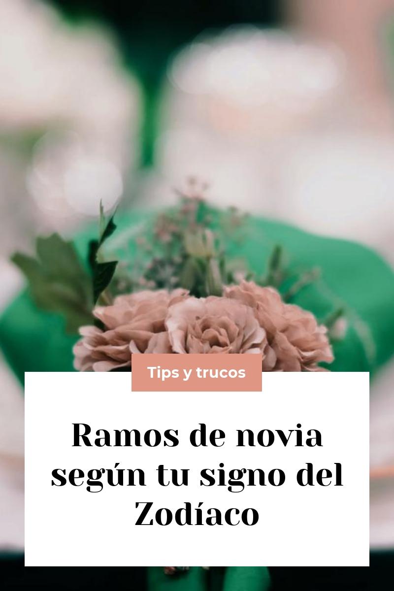 Ramos de novia según tu signo del Zodíaco
