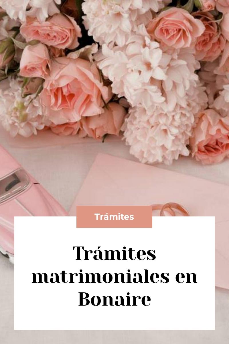 Trámites matrimoniales en Bonaire