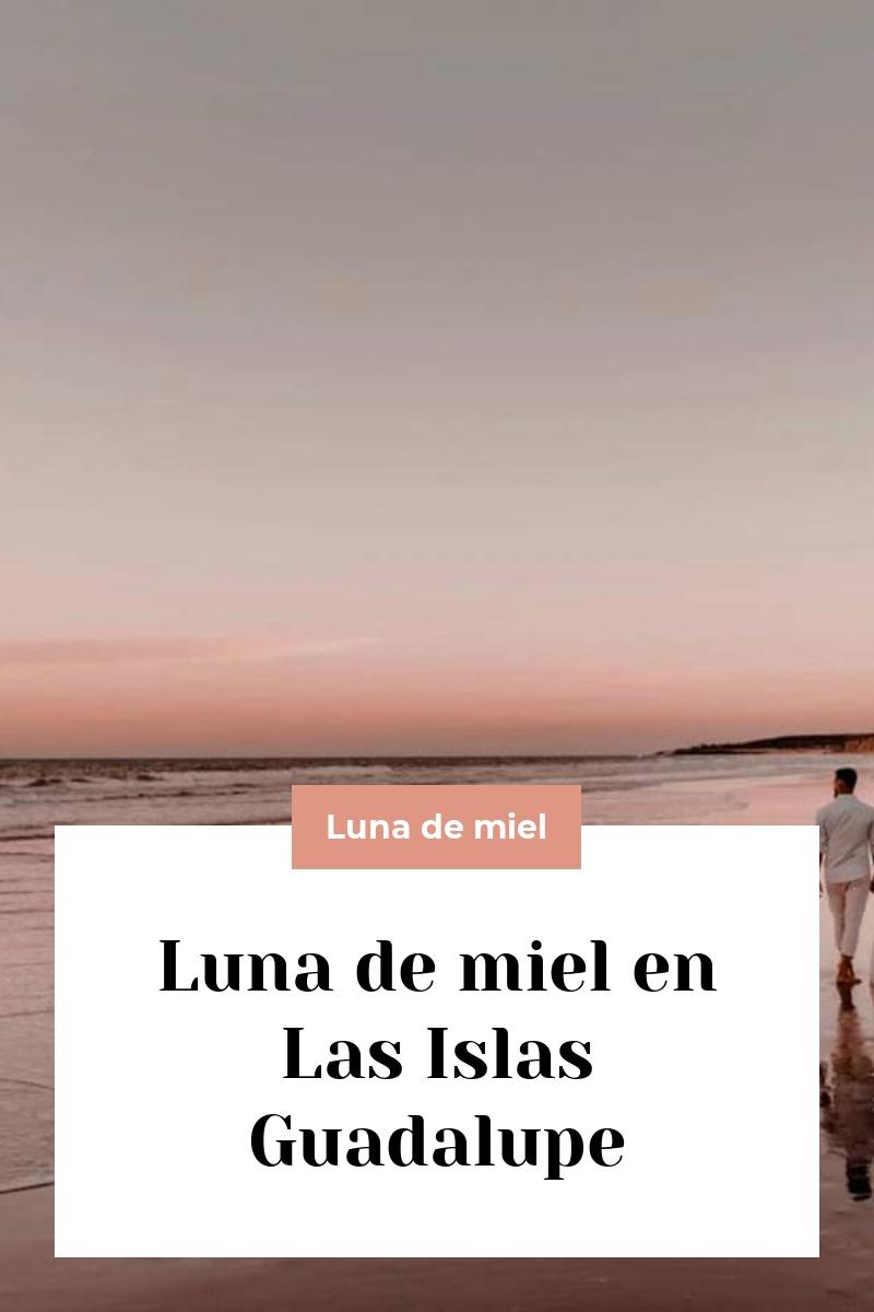 Luna de miel en Las Islas Guadalupe