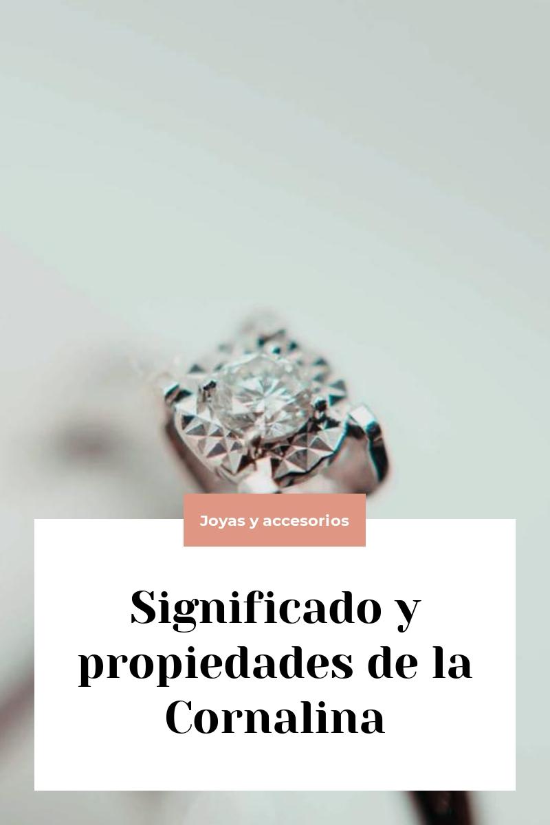 Significado y propiedades de la Cornalina