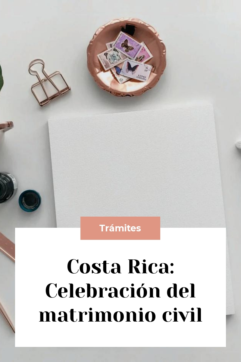 Costa Rica: Celebración del matrimonio civil