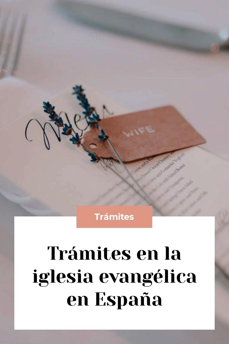 Trámites en la iglesia evangélica en España