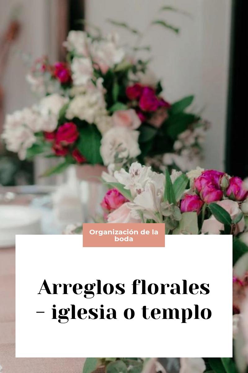 Arreglos florales – iglesia o templo