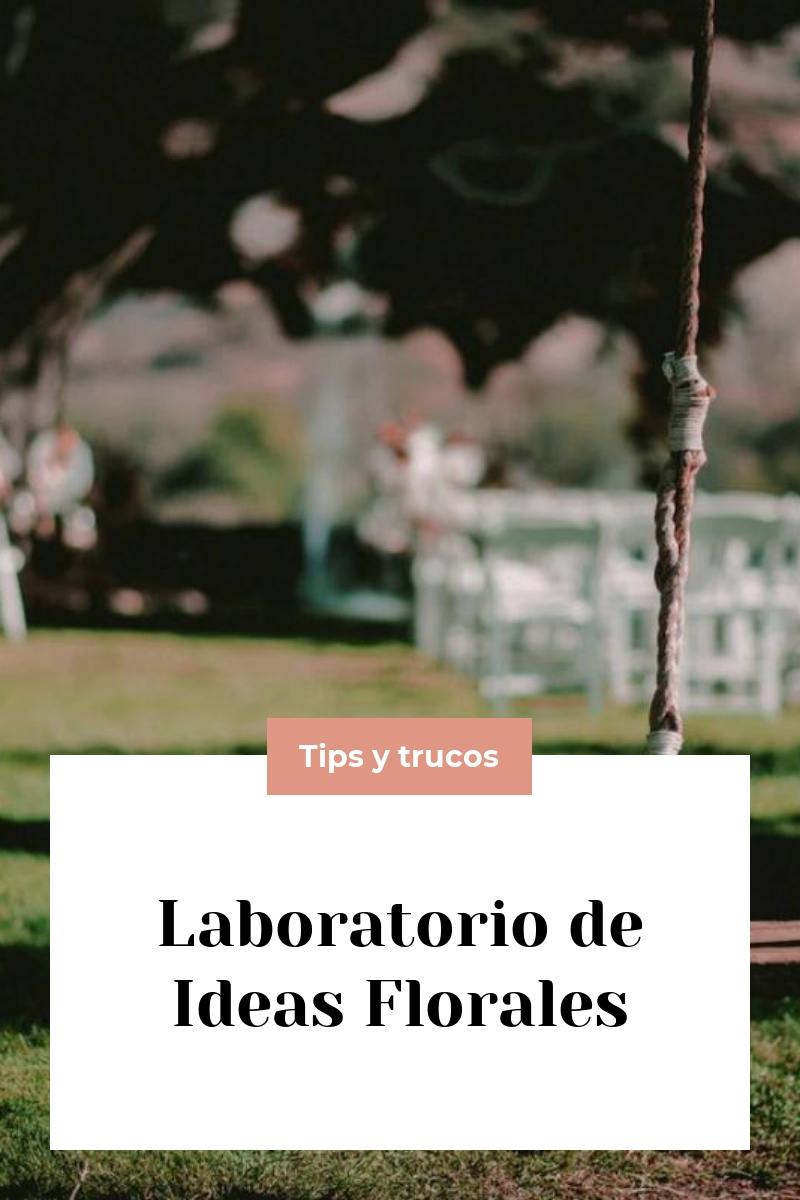 Laboratorio de Ideas Florales