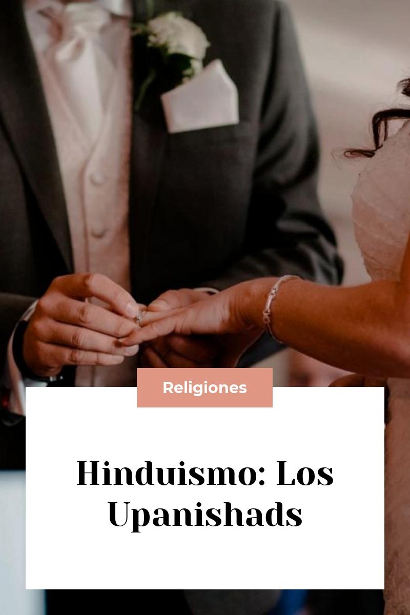 Hinduismo: Los Upanishads
