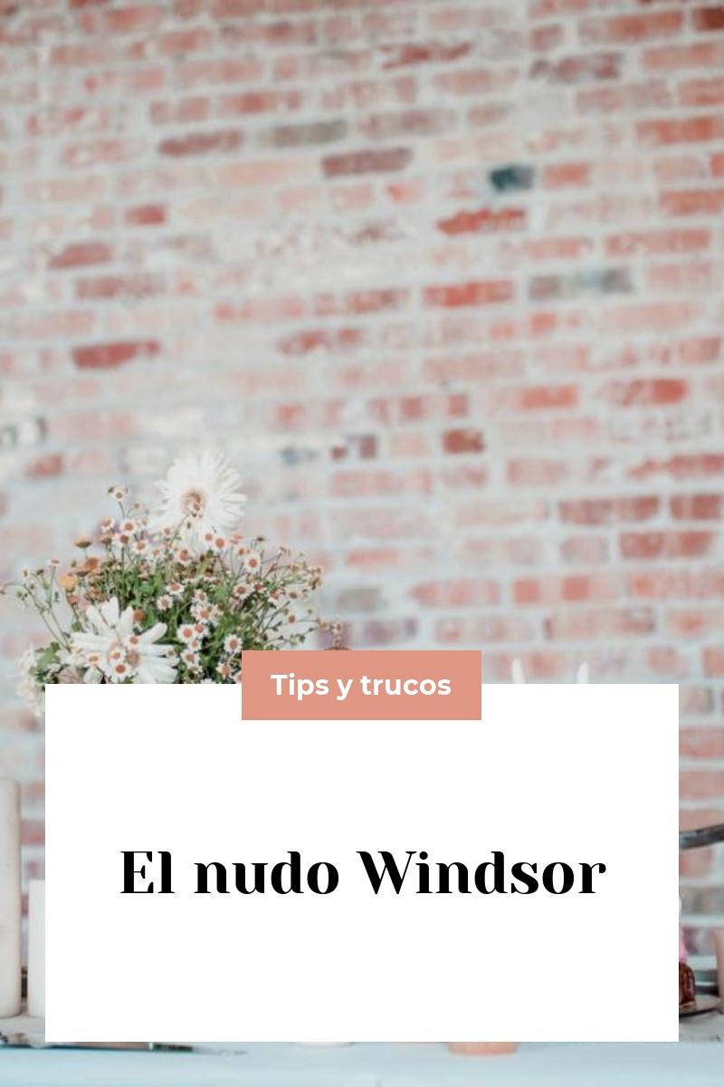 El nudo Windsor