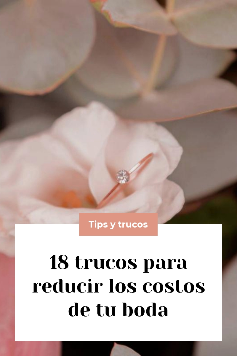 18 trucos para reducir los costos de tu boda