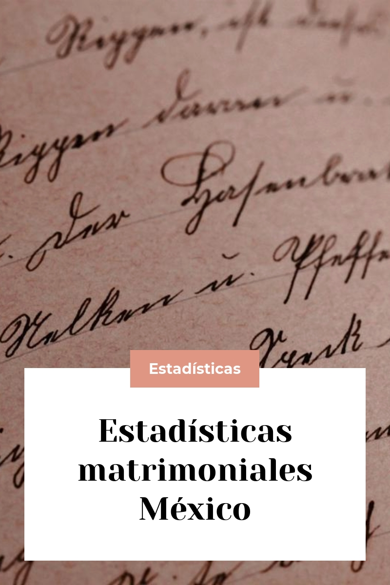 Estadísticas matrimoniales México