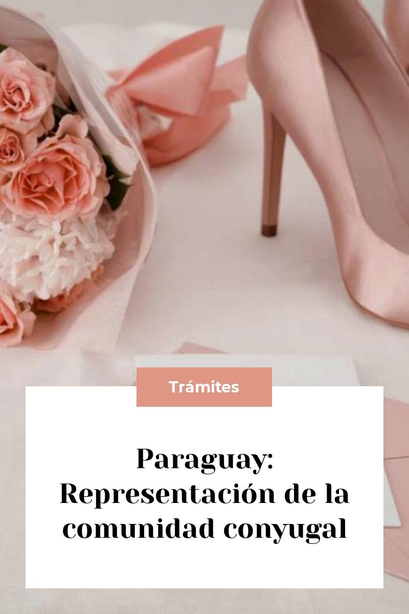 Paraguay: Representación de la comunidad conyugal
