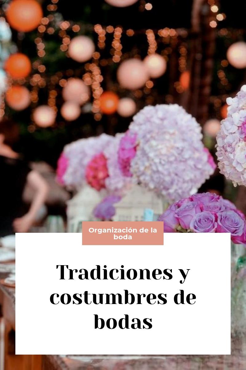 Tradiciones y costumbres de bodas