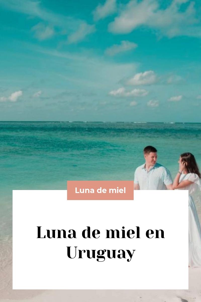 Luna de miel en Uruguay