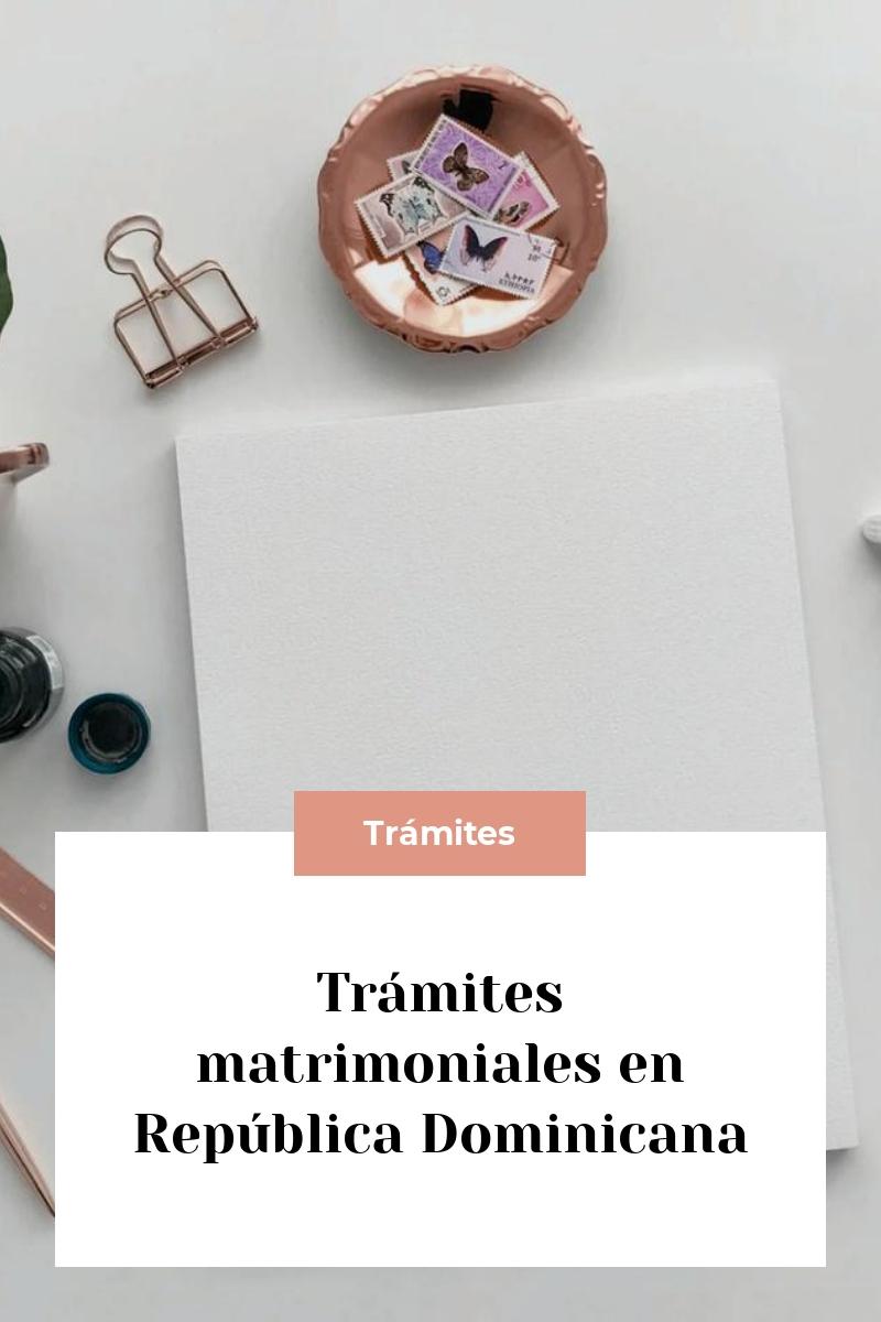 Trámites matrimoniales en República Dominicana