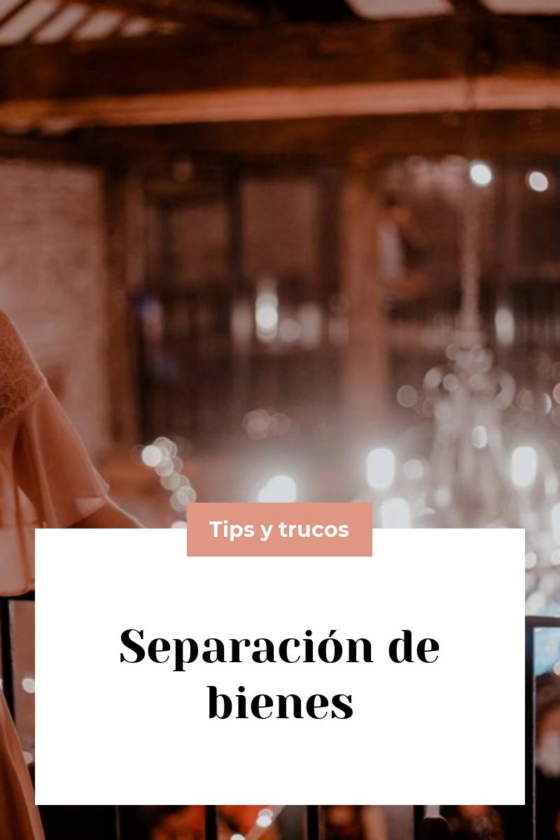 Separación de bienes