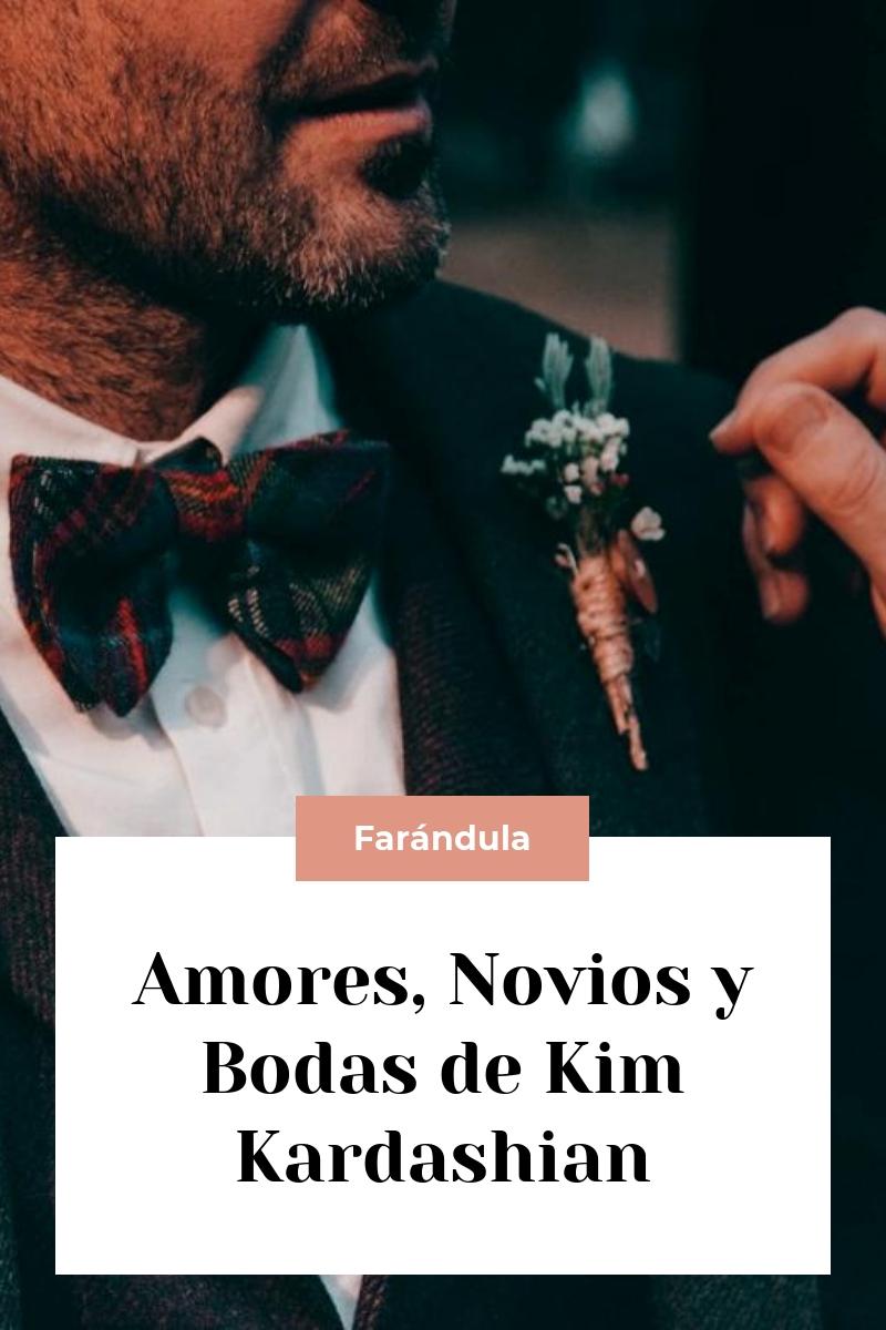 Amores, Novios y Bodas de Kim Kardashian