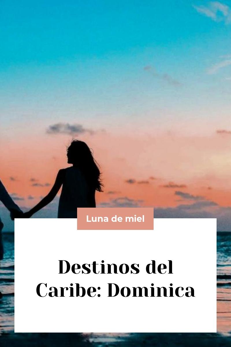 Destinos del Caribe: Dominica