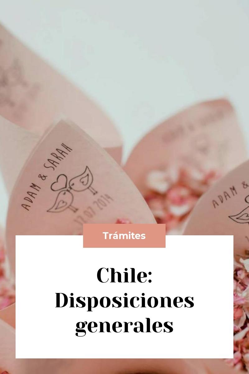Chile: Disposiciones generales