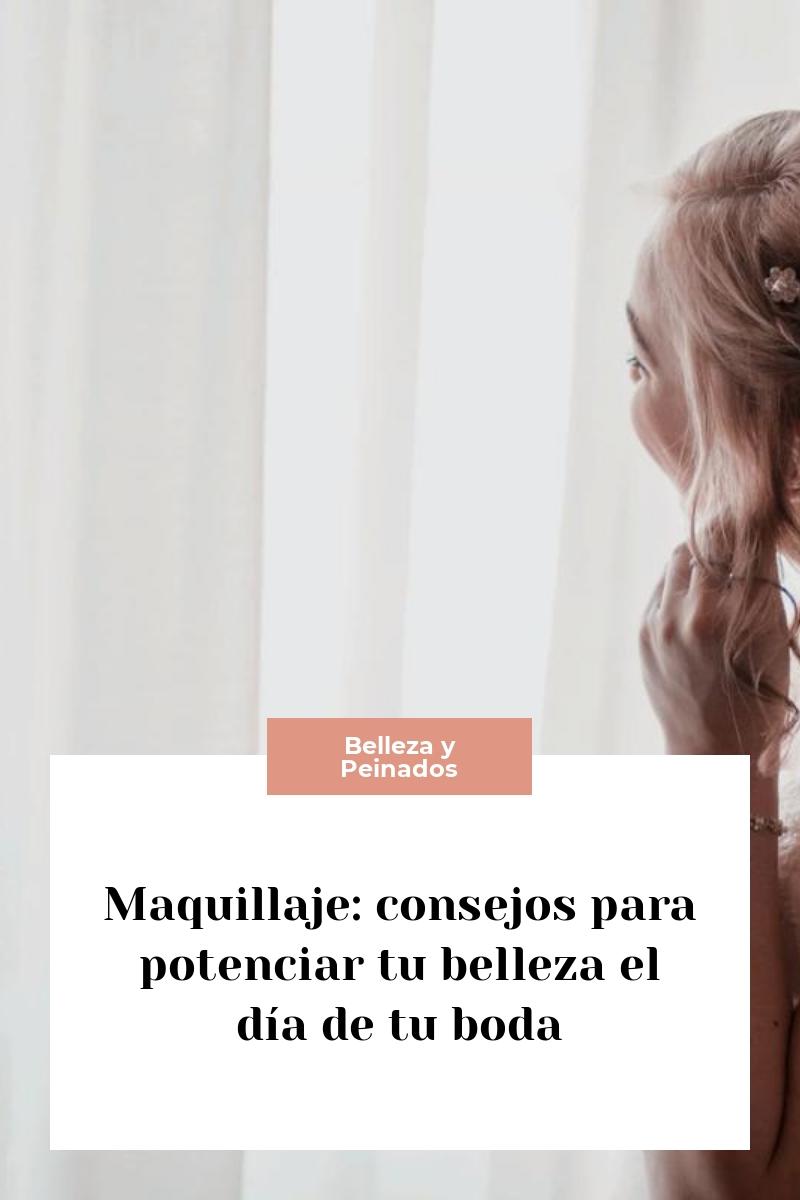 Maquillaje: consejos para potenciar tu belleza el día de tu boda