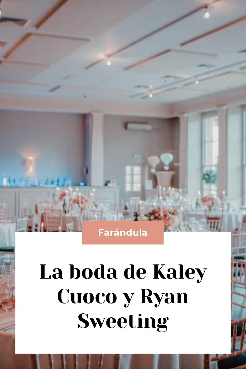 La boda de Kaley Cuoco y Ryan Sweeting