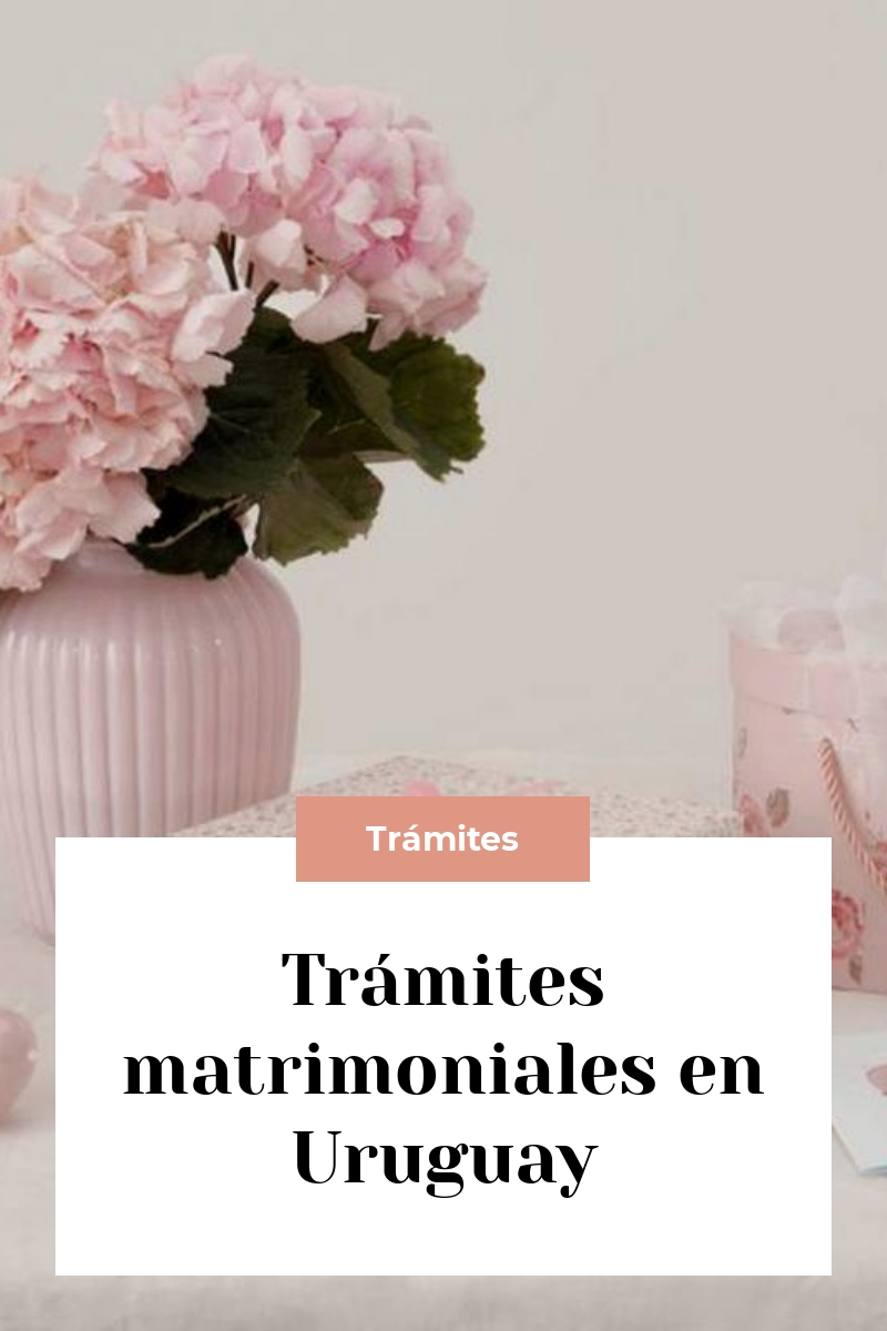 Trámites matrimoniales en Uruguay