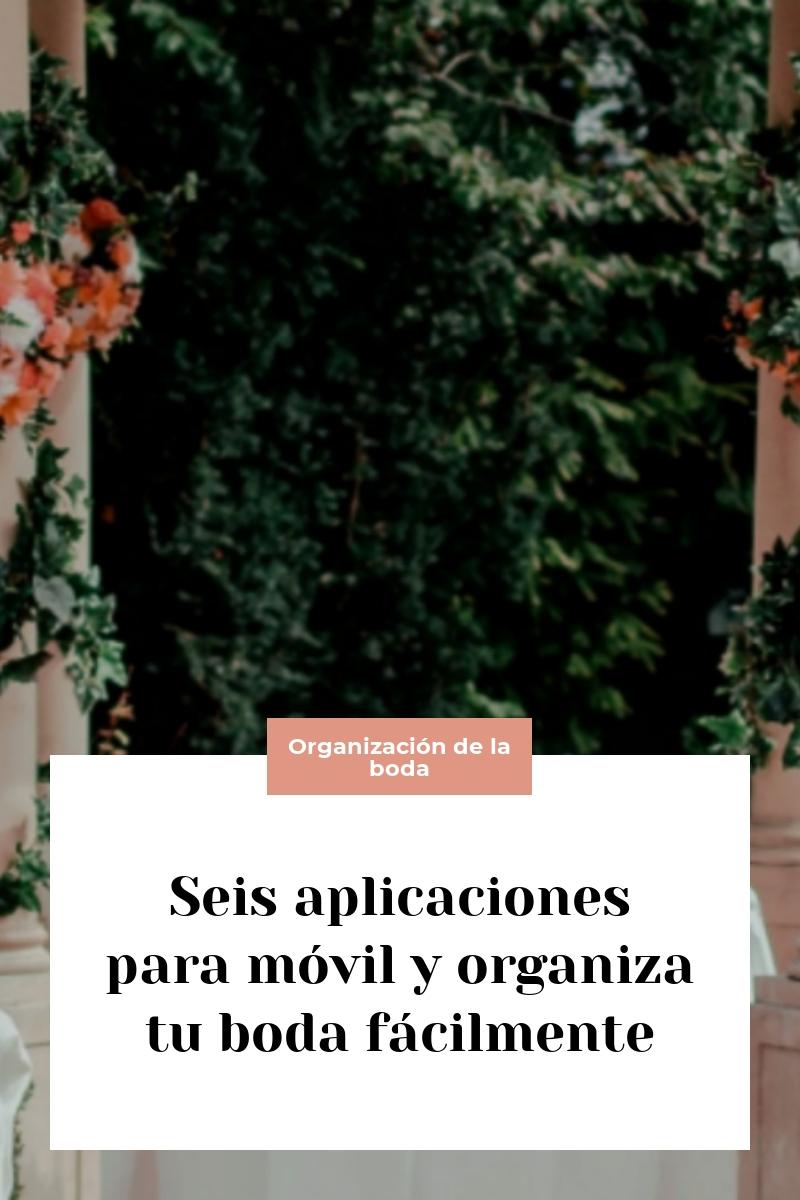 Seis aplicaciones para móvil y organiza tu boda fácilmente