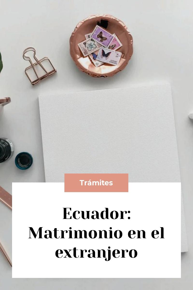 Ecuador: Matrimonio en el extranjero