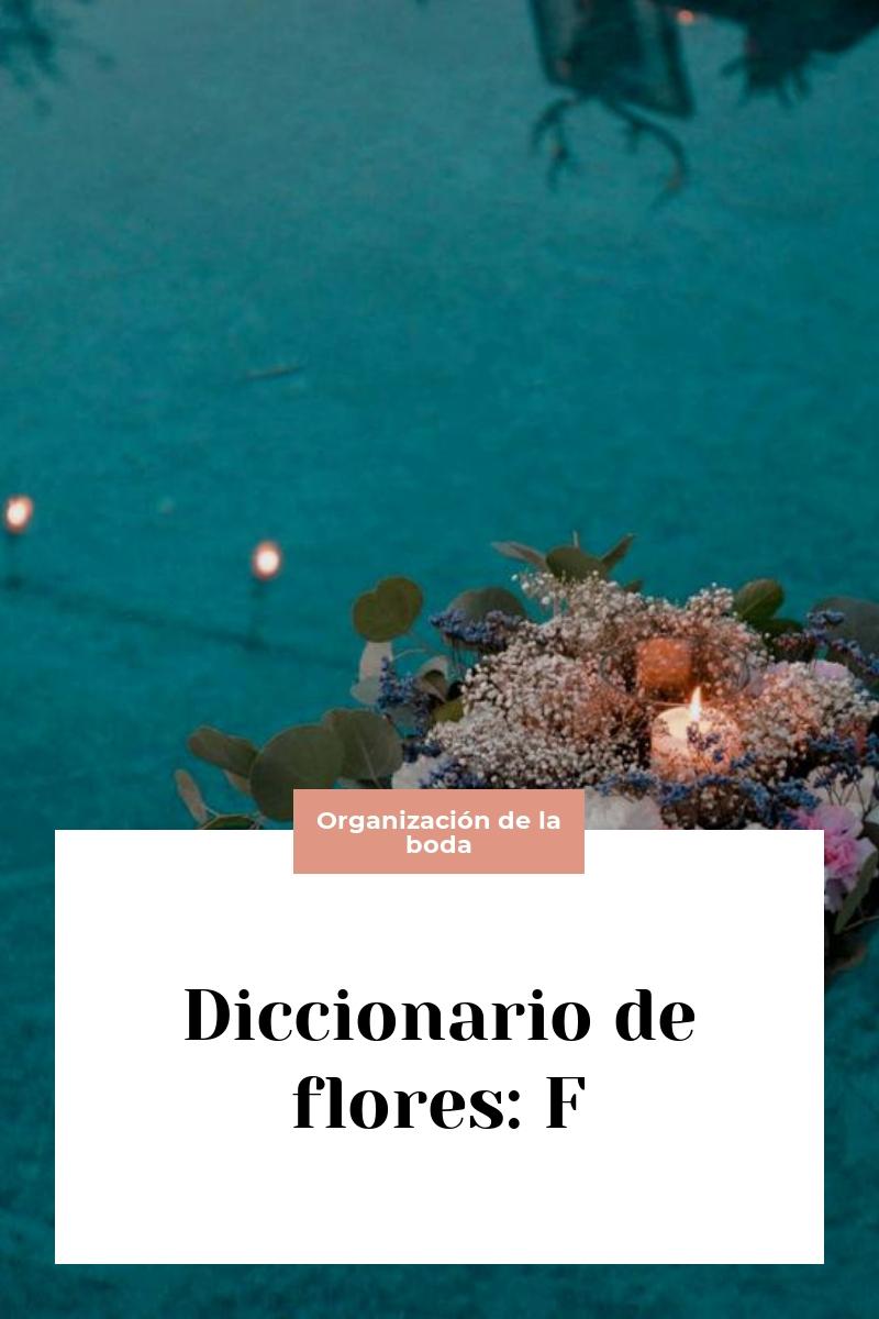 Diccionario de flores: F