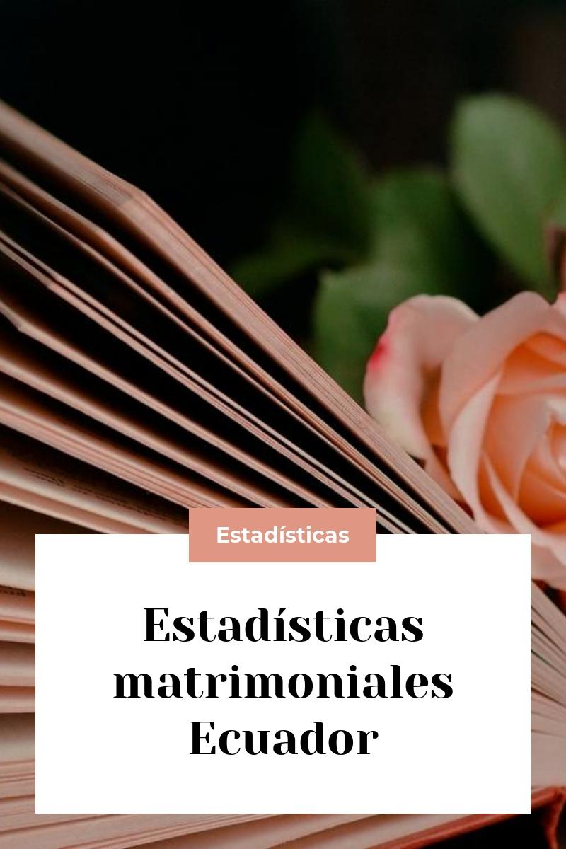 Estadísticas matrimoniales Ecuador