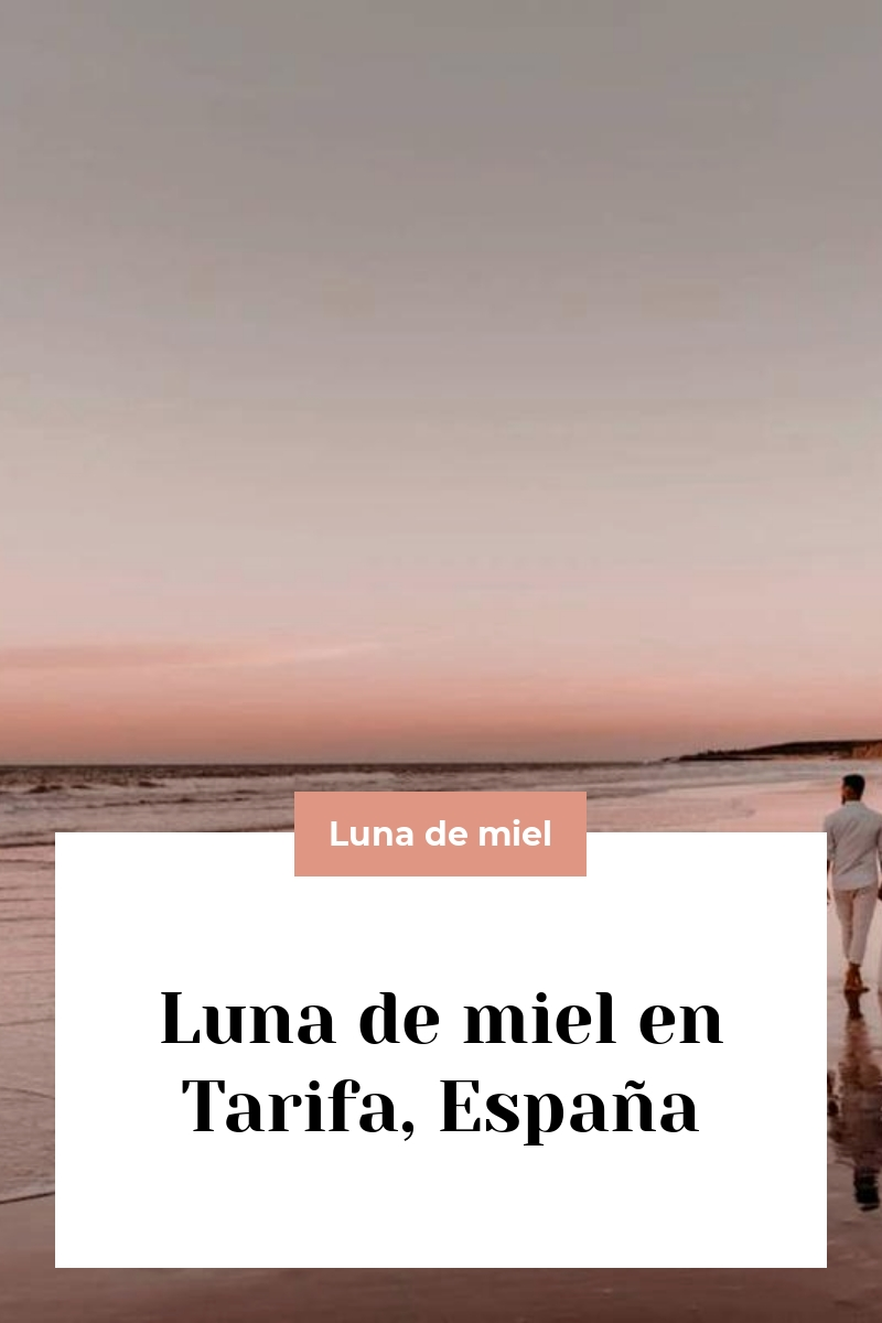 Luna de miel en Tarifa, España