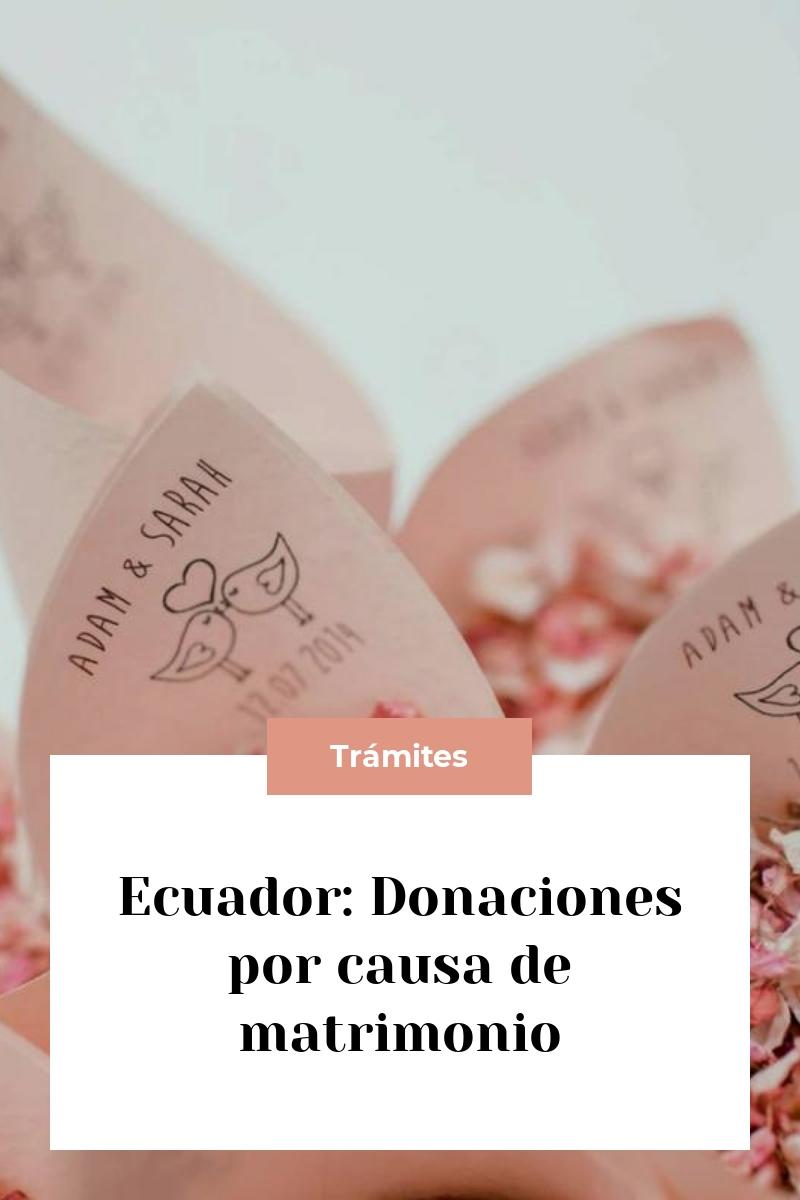 Ecuador: Donaciones por causa de matrimonio