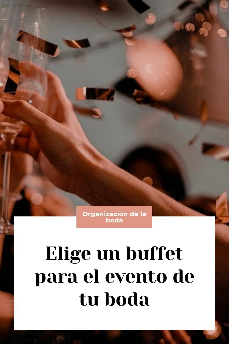 Elige un buffet para el evento de tu boda