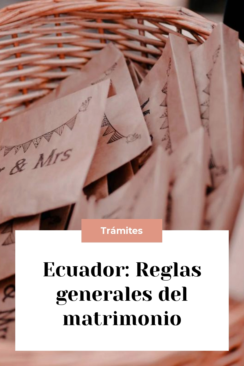 Ecuador: Reglas generales del matrimonio
