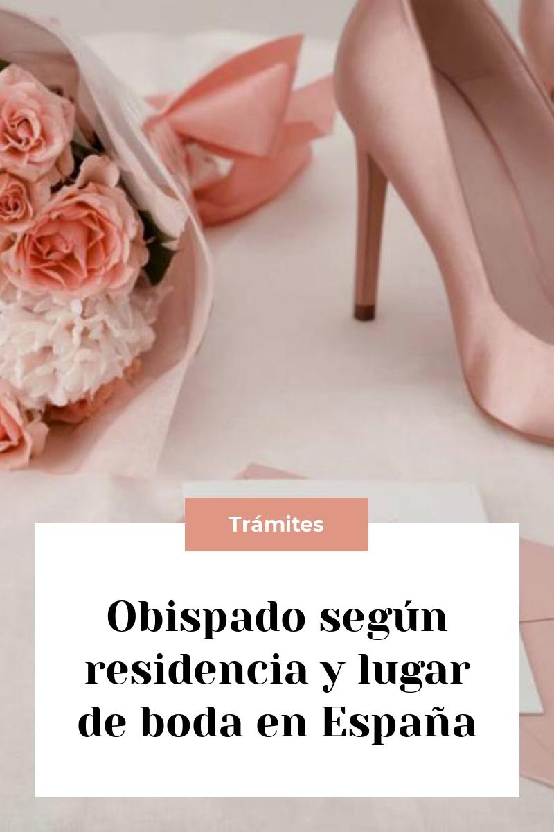 Obispado según residencia y lugar de boda en España
