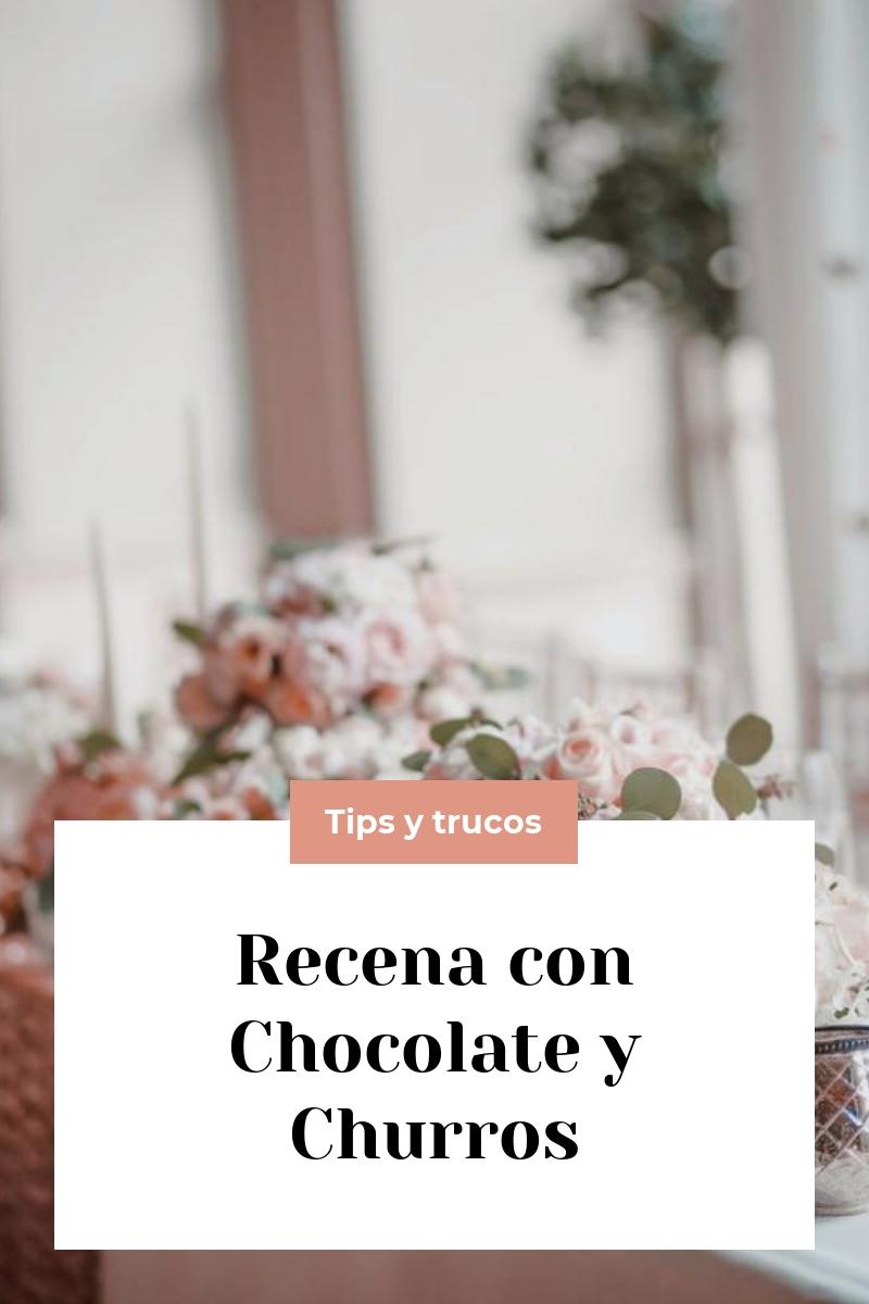 Recena con Chocolate y Churros