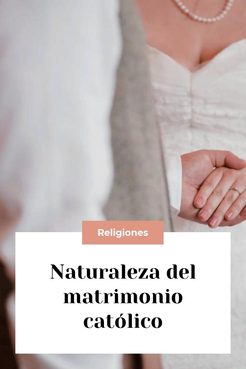 Naturaleza del matrimonio católico